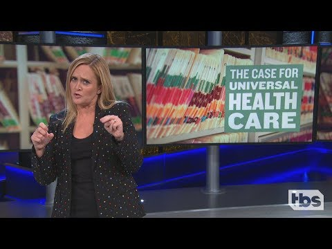 The Case for Universal Health Care | September 19, 2018 Act 2 Part 1 | Full Frontal on TBS