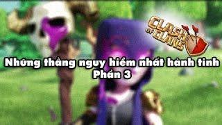 clash of clans những thằng nguy hiểm nhất hnh tinh phần 3