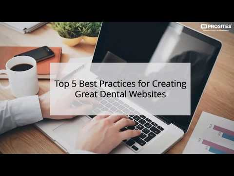 Top 5 Best Practices For Creating A Great Dental Website