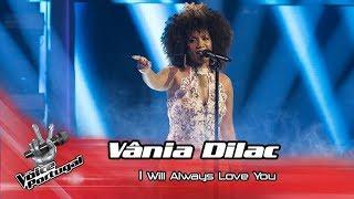 "Vânia Dilac - ""I Will Always Love You"" | Gala | The Voice Portugal"