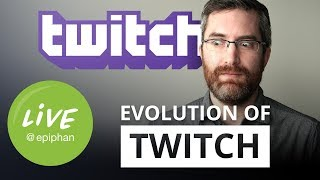 The evolution of Twitch