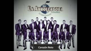 Corazón Roto - La Arrolladora Banda el Limón (Nuevo Sencillo 2017)