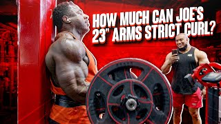 "HOW MUCH CAN JOE'S 23"" ARMS STRICT CURL?"