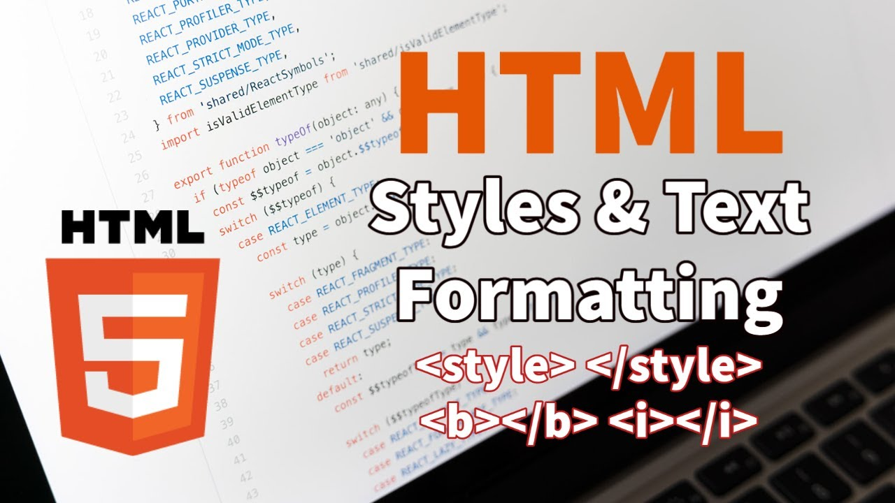 HTML Tutorial - Styles and Text Formatting