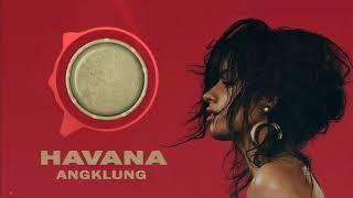Havana - Angklung (REMIX)