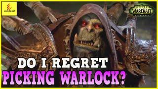 Do I Regret Picking Warlock In World of Warcraft Legion...? - LazyBeast