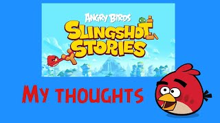 Angry Birds Slingshot Stories-My thoughts