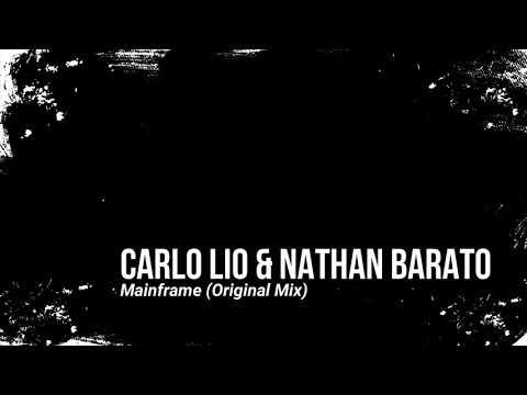 Carlo Lio & Nathan Barato - Mainframe (Original Mix)