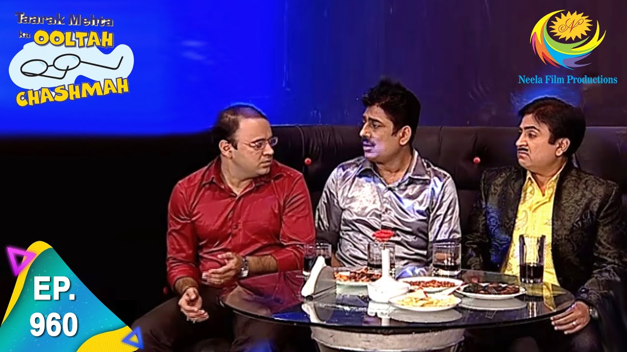 Download Taarak Mehta Ka Ooltah Chashmah - Episode 960 - Full Episode