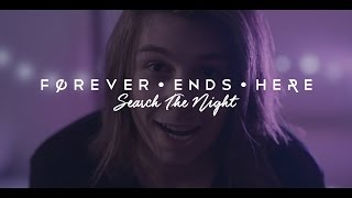 Forever Ends Here - Search The Night