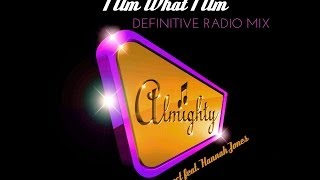 Respect feat. Hannah Jones - I Am What I Am (Almighty Definitive Radio Mix)