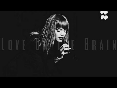 Rihanna  -  Love On The Brain   (...