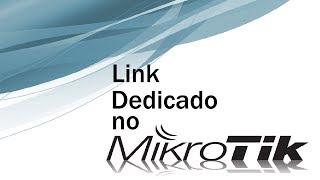 Configurando Link dedicado no Mikrotik