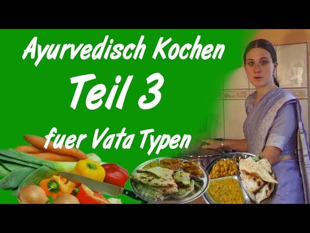 Ayurveda Kochkurs für Vata-Typen Teil 3 süss-saures Sabji, Kürbiscremesuppe