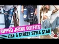 CUTE RIPPED JEANS OUTFITS IDEAS | LIKE A STREET STYLE STAR