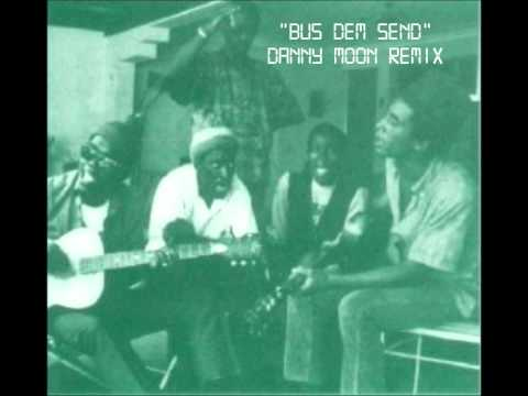 Bus Dem Send (Pyaka Dub) - Danny Moon