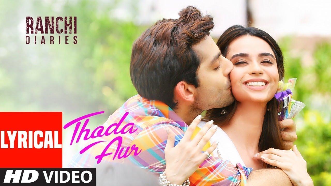 'Thoda Aur' Lyrical | Ranchi Diaries | Arijit Singh | Palak M |Jeet G Manoj M | Soundarya S|Himansh