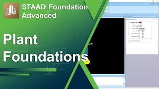 Design Of Plant Foundations Using STAAD Foundation Advanced