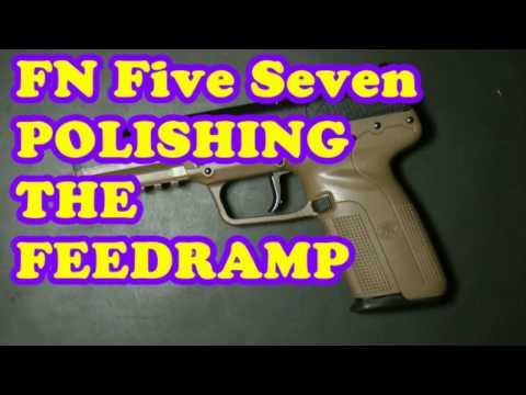 FN FIVE SEVEN POLISH THE FEEDRAMP FOR BETTER FEEDING