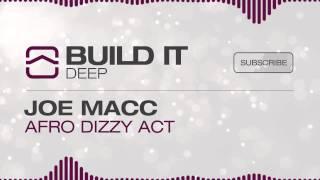 JOE MACC - Afro Dizzy Act [Build It Records]