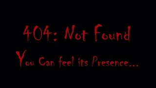 Short Horror Film 404 Not Found You Can Feel Its Presence