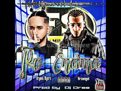 Po encima Arcangel ft bryan myers Prod by Dj Dree The Family Studio