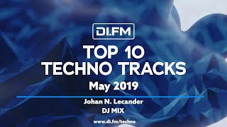 DI.FM Top 10 Techno Tracks May 2019 - Johan N. Lecander