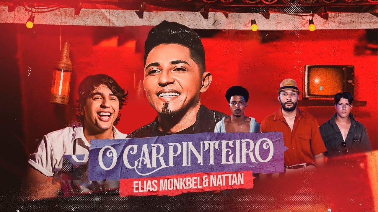 Carpinteiro - ELIAS MONKBEL & NATTAN PART. ORLANDINHO