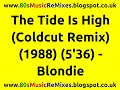 The Tide Is High (Coldcut Remix) - Blondie