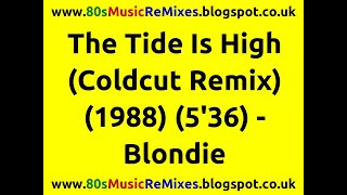 The Tide Is High (Coldcut Remix) - Blondie | 80s Dance Music | 80s Club Mixes | 80s Club Music