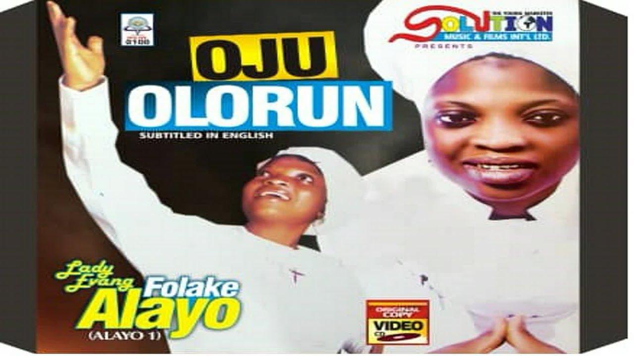 Download OJU OLORUN, LADY EVANG  DR  FOLAKE ALAYO