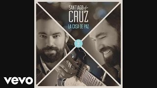 Santiago Cruz - La Casa de Paz (Cover Audio)