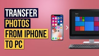 5 Ways to Transfer Photos from iPhone to PC 2019    Import Photos from iPhone to PC