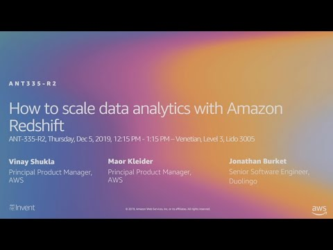 AWS re:Invent 2019: [REPEAT 2] How to scale data analytics with Amazon Redshift (ANT335-R2)