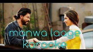 'Manwa Laage Original Karaoke' | Happy New Year | Arijit Singh | Dmusic Karaok |