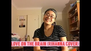 Love on the Brain| Rihanna (Cover)| Sheree Chinn
