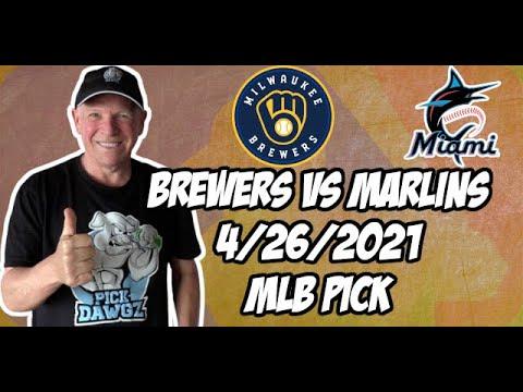 Milwaukee Brewers vs Miami Marlins 4/26/21 MLB Pick and Prediction MLB Tips Betting Pick