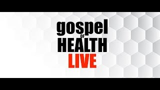 GOSPEL OF HEALTH - WORSHIP LIVE: Revive, Refresh and Reform in the Power of the Everlasting Gospe...
