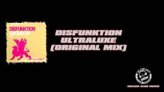Disfunktion - UltraLuxe (Original Mix) HD