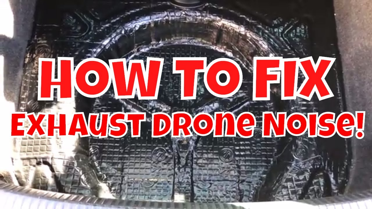 How To Fix Exhaust Drone Reducing Loud By Sound Dampening
