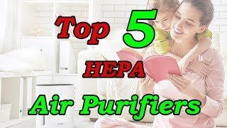 Top 5 Best HEPA Air Purifiers for 2018