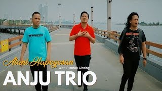 ANJU TRIO - Alani Hapogosan (Official Video) - Lagu Batak Terpopuler 2019