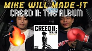 Mike Will Made-It CREED II 2 THE ALBUM REACTION REVIEW.mp3