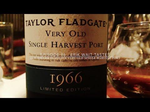 Episode 96: 1966 Taylor Fladgate Very Old Single Harvest Port
