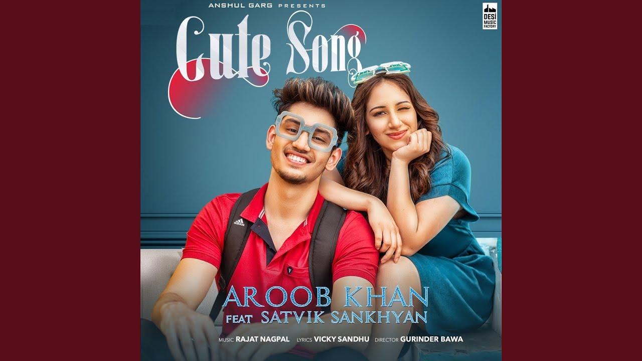 Cute Song (feat. Satvik Sankhyan)