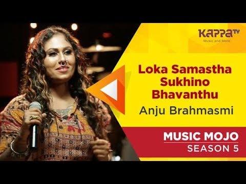 Loka Samastha Sukhino Bhavanthu - Anju Brahmasmi - Music Mojo Season 5 - Kappa TV