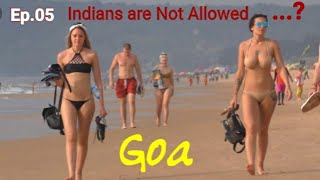 Private Beach Only For Foreigners Goa Ep 5