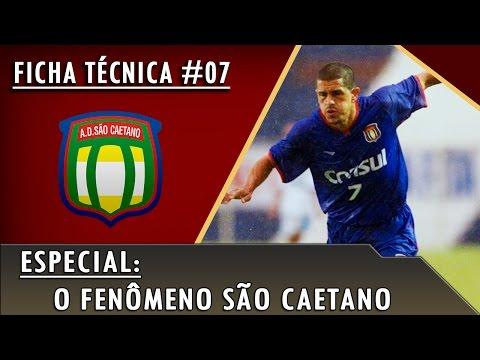 Ficha Técnica #07 - O Fenômeno São Caetano