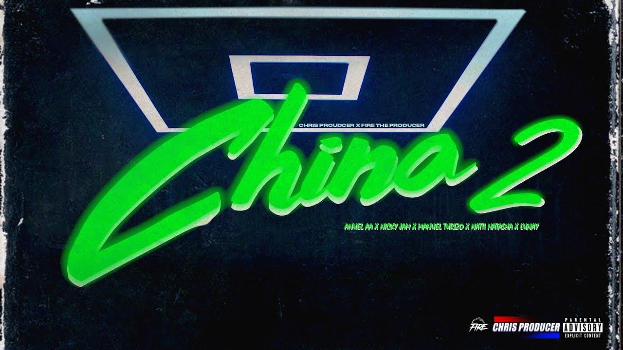 Anuel AA - China 2 Ft. Nicky Jam, Justin Quiles, Manuel Turizo, Lunay, Natti Natasha (Video Oficial)