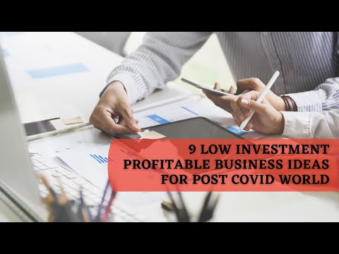 9 Low Investment Profitable Business Ideas For Post Covid World